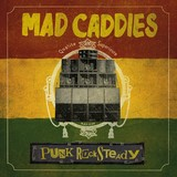 Mad Caddies_Pubk Rocksteady